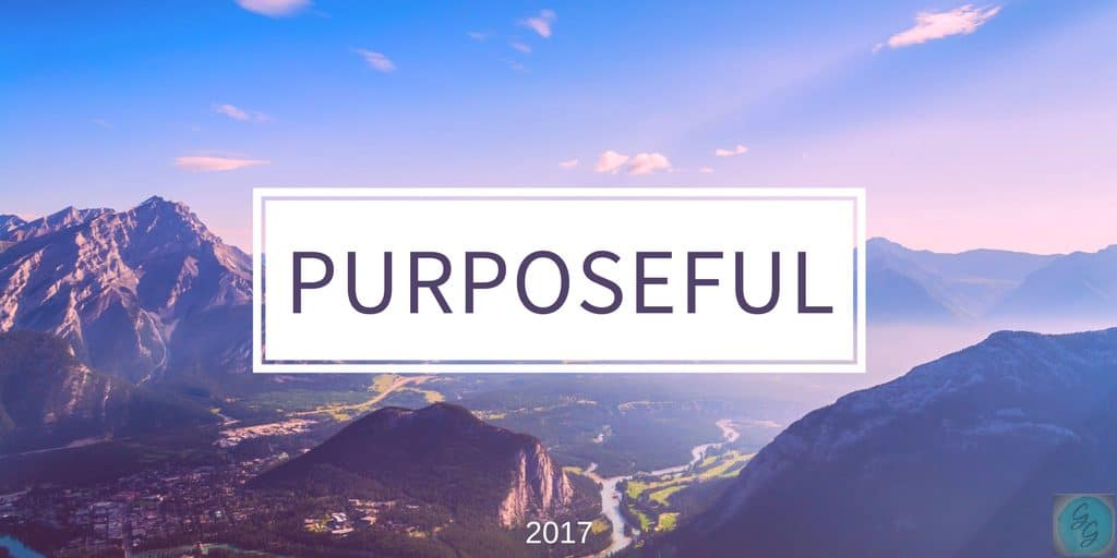 My 2017 Word of the Year: Purposeful