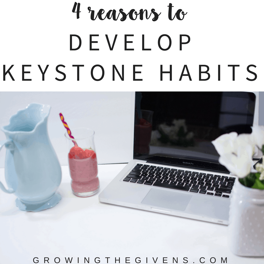 Why you need to develop Keystone Habits today | Growing The
