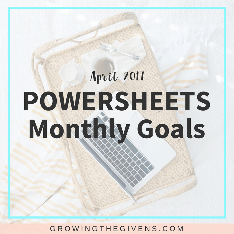 Monthly Powersheets Goals: April 2017