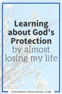 A recount of a lesson in God's Protection after a near death experience.