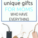 Unique Gifts for Moms who have everything gift guide.