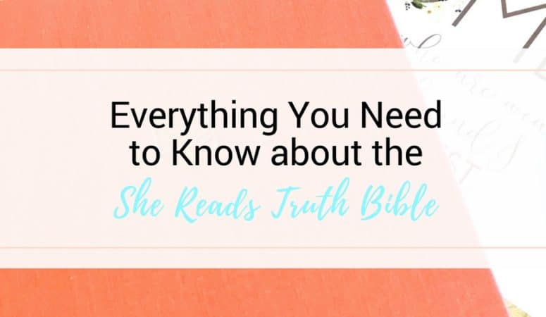 Everything You Need to Know About the She Reads Truth Bible