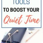 You only really need a Bible and some prayer to have an effective quiet time, but there are always great tools to help you focus and boost your quiet time even more!