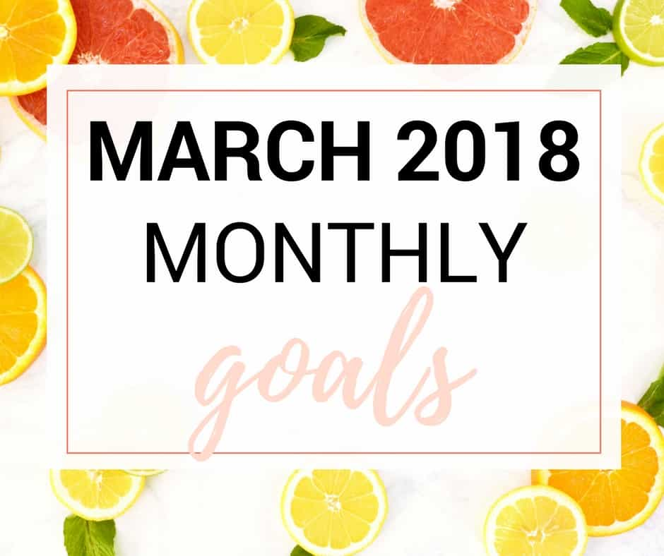 march 2018 monthly goals growing the givens