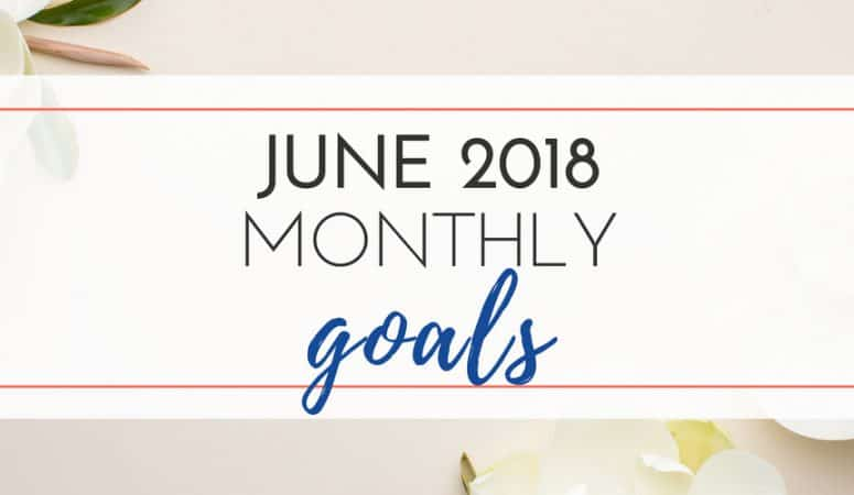 June 2018 Monthly Goals