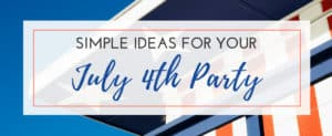 10 Simple 4th of July Party Ideas - Take the stress out of your July 4th and use these easy party ideas to celebrate the red white and blue! From food ideas and recipes to July 4th decorations, you will be singing God Bless America in no time.