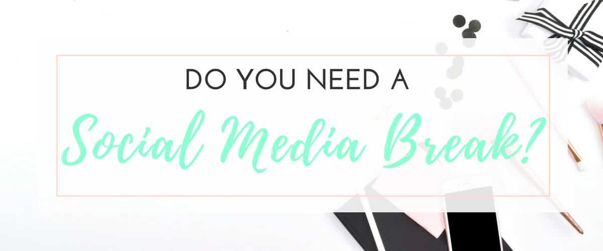 Do You Need to Take a Social Media Break?