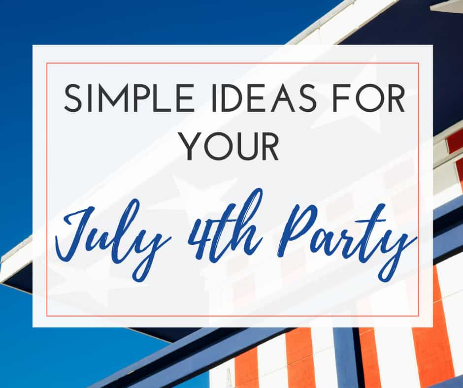 10 Simple 4th Of July Outdoor Party Ideas Growing The Givens