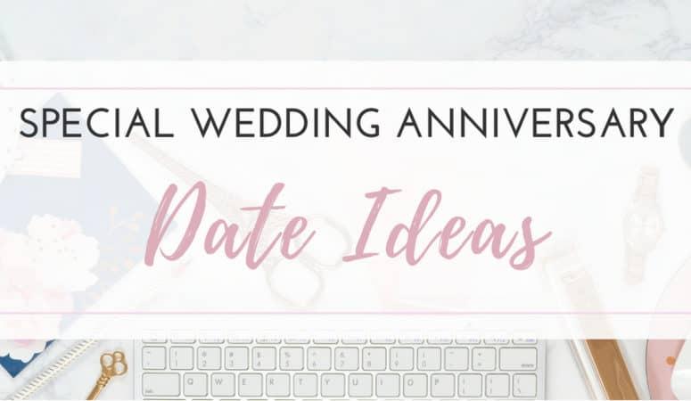 Special Wedding Anniversary Date Ideas