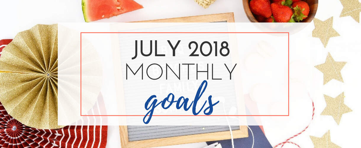 July 2018 Monthly Goals
