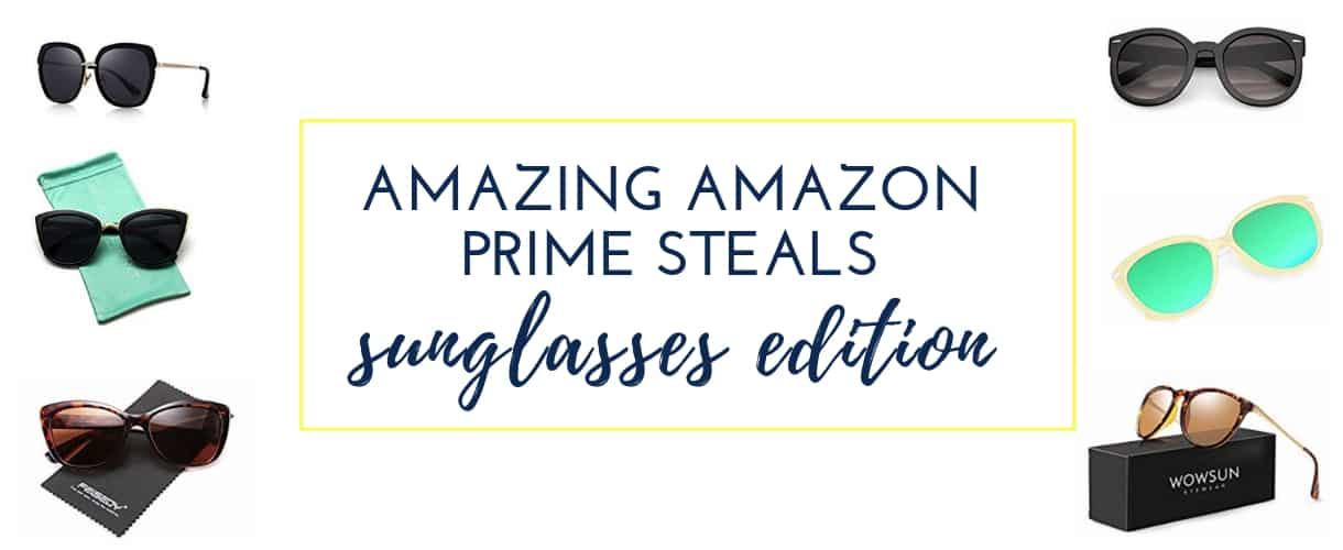 The Best Amazon Prime Sunglasses for Women!