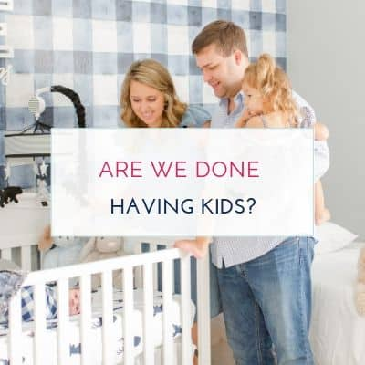 Are We Done Having Kids?