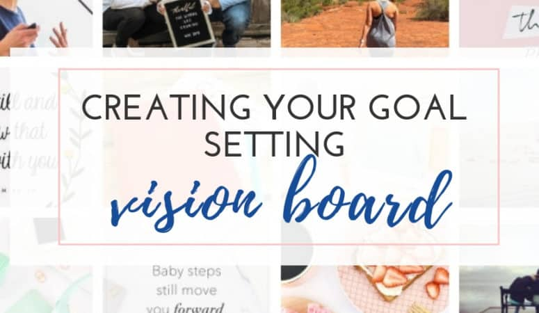 Create a Goal Setting Vision Board