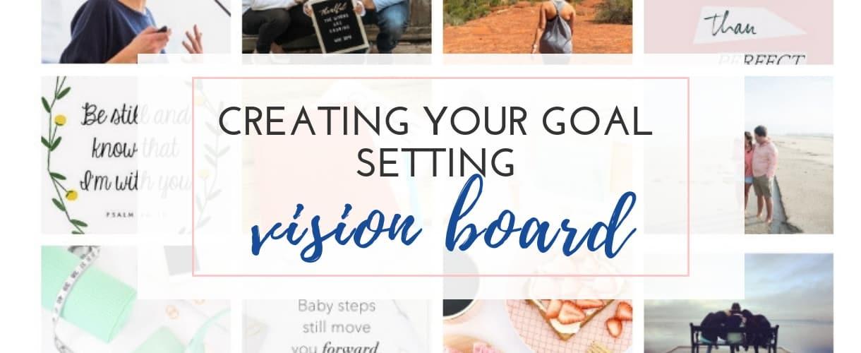 Create a Goal Setting Vision Board