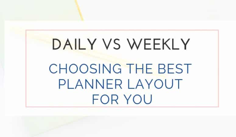 Daily Planner vs. Weekly Planner: Which is right for you?