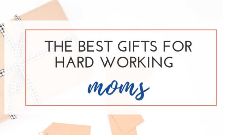 Gift Guides for Hard working Moms