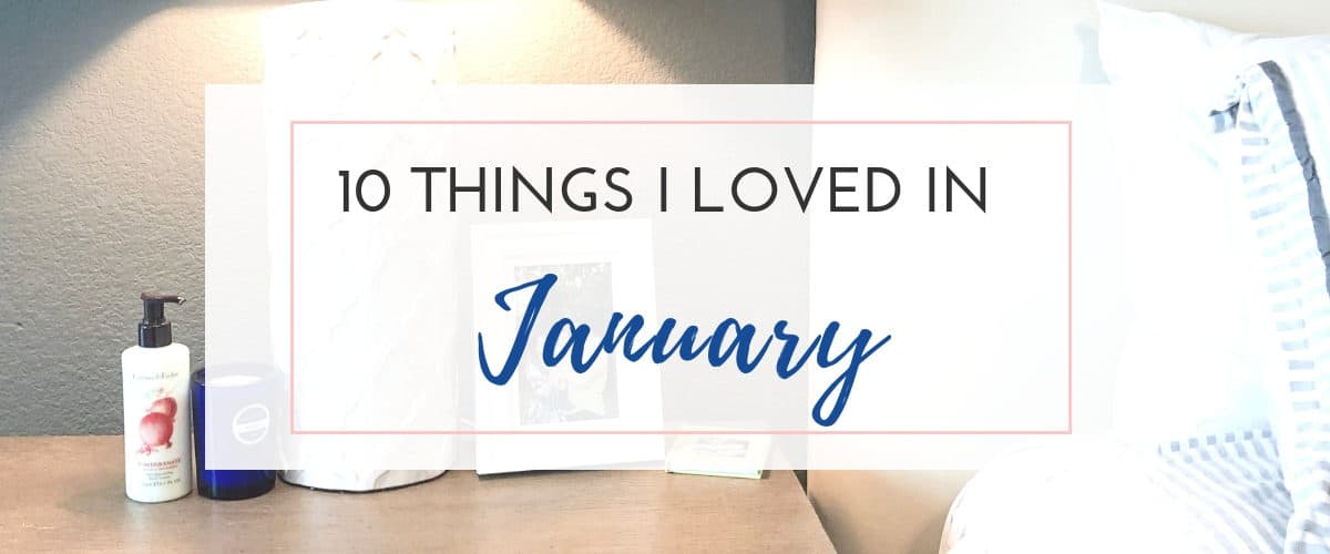 Things I loved in January (2019)
