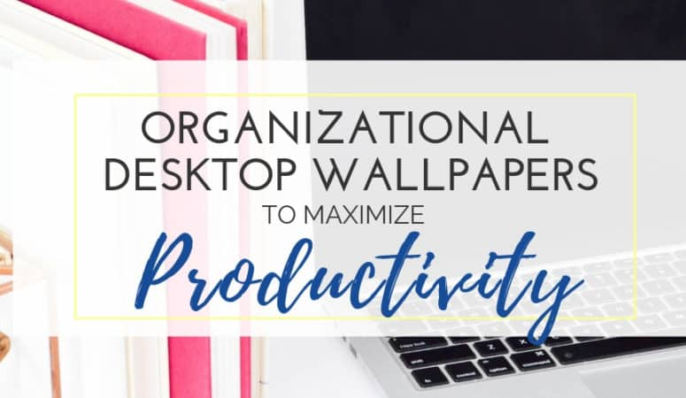Organizational Desktop Wallpapers to Maximize Productivity