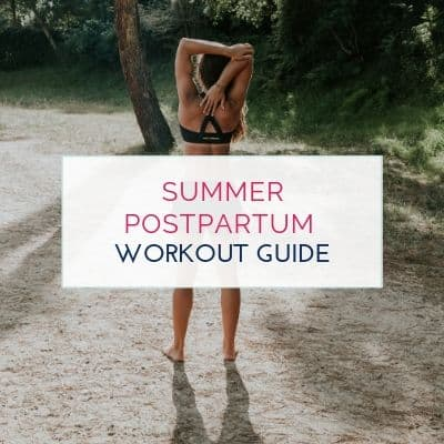 Summer Postpartum Workout Guide