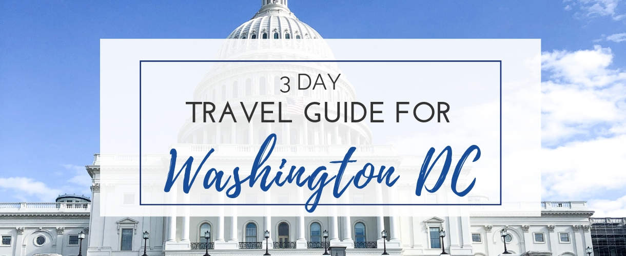 Washington DC Travel Guide – 3 Days in DC